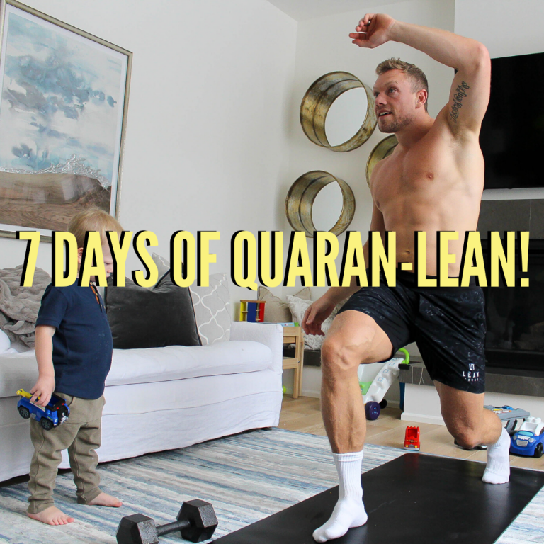 7 DAY QUARAN-LEAN CHALLENGE!